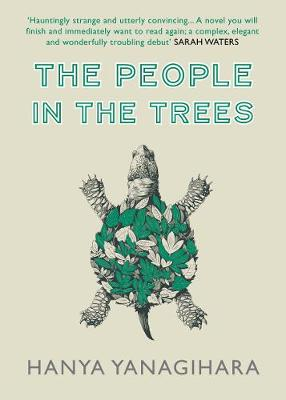 The People in the Trees by Hanya Yanagihara