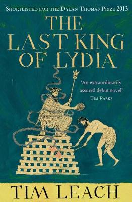 The Last King of Lydia by Tim Leach