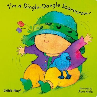 I'm a Dingle-Dangle Scarecrow by Annie Kubler