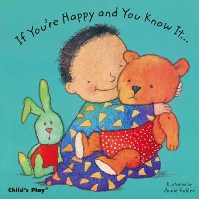 If Your'e Happy and You Know it... by Annie Kubler