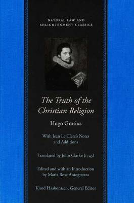 The Truth of the Christian Religion With Jean Le Clerc's Additions by Hugo Grotius