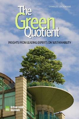 The Green Quotient Insights from Leading Experts on Sustainability by Dr. Charles Lockwood
