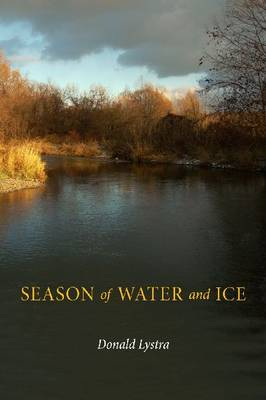 Season of Water and Ice by Donald Lystra