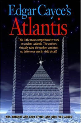 Edgar Cayce's Atlantis by Gregory Little, John Van Auken