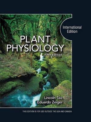 Plant Physiology International Edition by Lincoln Taiz, Eduardo Zeiger