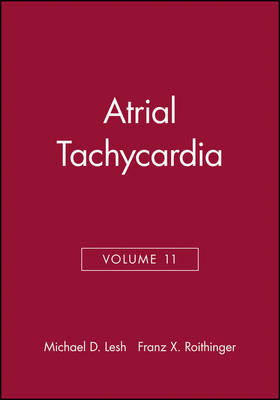 Atrial Tachycardia by Michael D. Lesh, Franz X. Roithinger