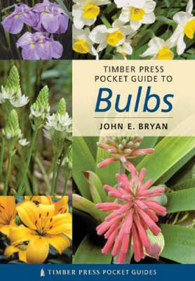 Timber Press Pocket Guide to Bulbs by John E. Bryan