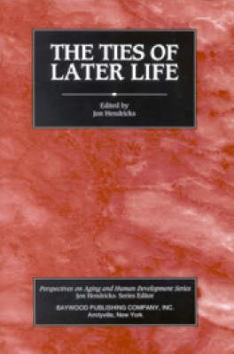 The Ties of Later Life by Jon Hendricks