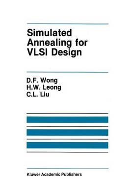 Simulated Annealing for VLSI Design by D. F. Wong, H. W. Leong, Chung Laung Liu