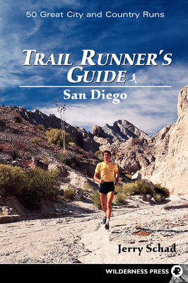 Trail Runners Guide: San Diego by Jerry Schad