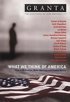 Granta 77: What We Think of America by Ian Jack