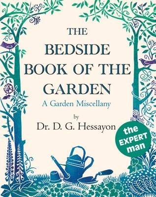 The Bedside Book of the Garden by D G Hessayon