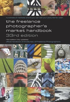 The Freelance Photographer's Market Handbook by John Tracy