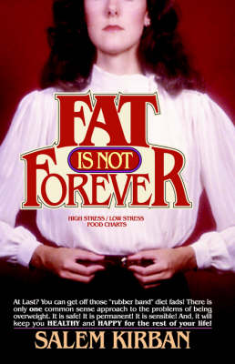 Fat is Not Forever by SALEM KIRBAN