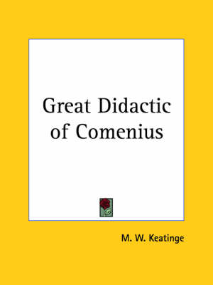 Great Didactic of Comenius by M. W. Keatinge