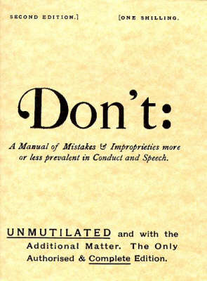 Don't Manual of Mistakes and Improprieties More or Less Prevalent in Conduct and Speech by