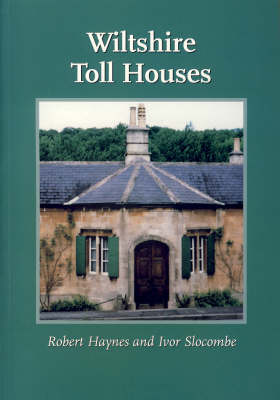 Wiltshire Toll Houses by R Haynes