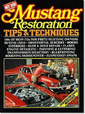 Mustang Restoration Tips and Techniques by R. M. Clarke