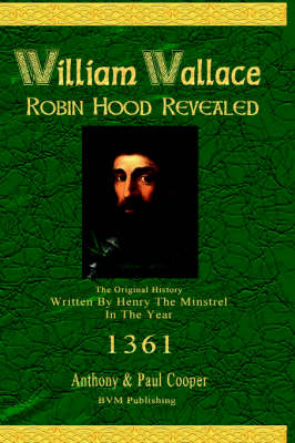 William Wallace Robin Hood Revealed by Anthony Cooper, Paul Cooper