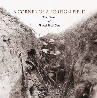 A Corner of a Foreign Field The Poems of World War One by Fiona Waters