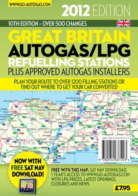 Great Britain Autogas/LPG Refuelling Stations Plus Approved Autogas Installers by James Piesse