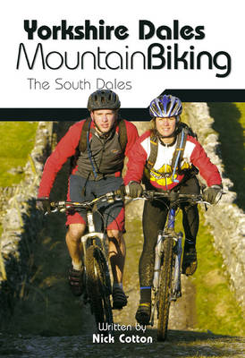 Yorkshire Dales Mountain Biking The South Dales by Nick Cotton