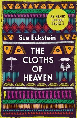 The Cloths of Heaven by Sue Eckstein