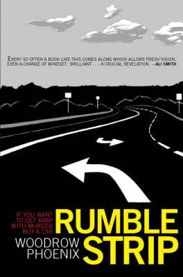 Rumble Strip by Woodrow Phoenix