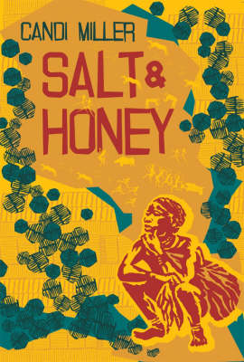 Salt & Honey by Candi Miller