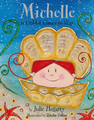 Michelle in: Crabbit Comes to Stay by Julie Hegarty & Ritchie Collins