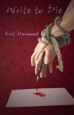 Write to Die by Kat Harwood