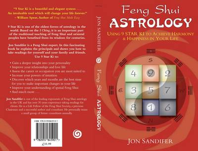 Feng Shui Astrology Using a Star Ki to Achieve Harmony and Happiness in Your Life by Jon Sandifer