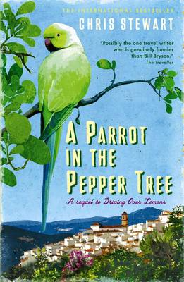 A Parrot in the Pepper Tree by Chris Stewart