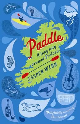Paddle A Long Way Around Ireland by Jasper Wynn