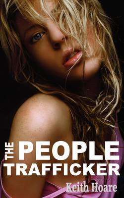 The People Trafficker by Keith Hoare