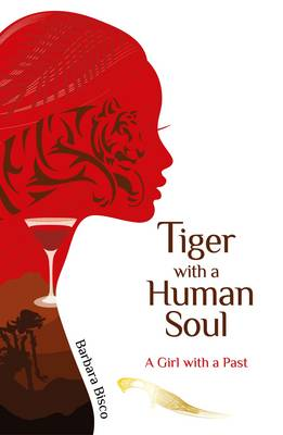 Tiger with a Human Soul by Barbara Bisco