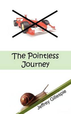 The Pointless Journey by Jeffrey Gillespie