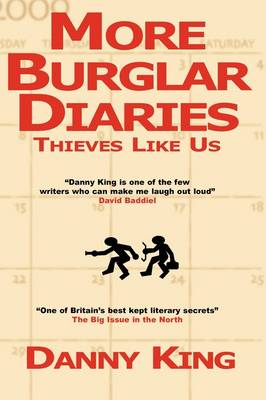 More Burglar Diaries by Danny King