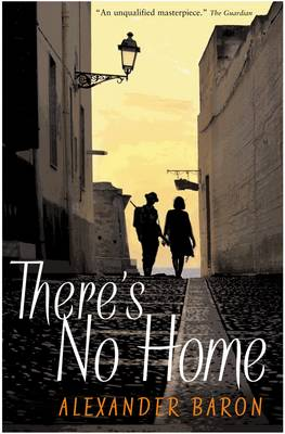 There's No Home by Alexander Baron, John Williams