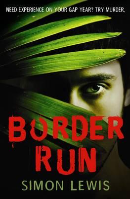 The Border Run by Simon Lewis