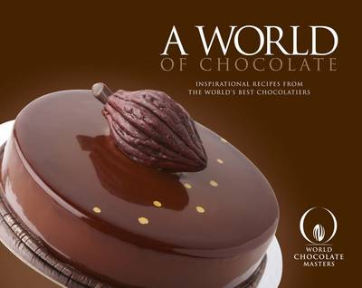 A World of Chocolate by Myburgh Du Plessis, Pentney Jemma