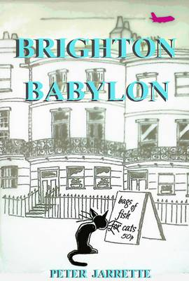 Brighton Babylon by Peter Jarrette