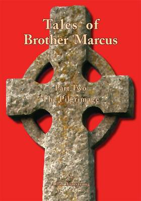 Tales of Brother Marcus Pilgrimage by Allan Armstrong