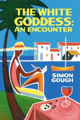 The White Goddess: An Encounter by Simon Gough