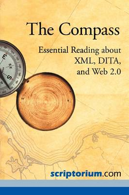 The Compass Essential Reading About XML, DITA, and Web 2.0 by Sarah S. O'Keefe