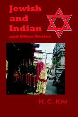 Jewish and Indian and Other Stories by H.C. Kim