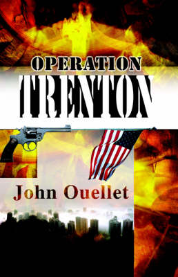 Operation Trenton by John Ouellet