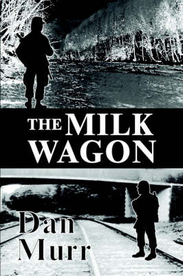 The Milk Wagon by Dan Murr