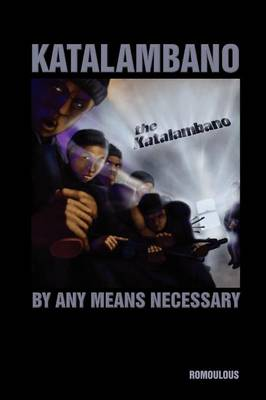 Katalambano by Any Means Necessary by Romoulous