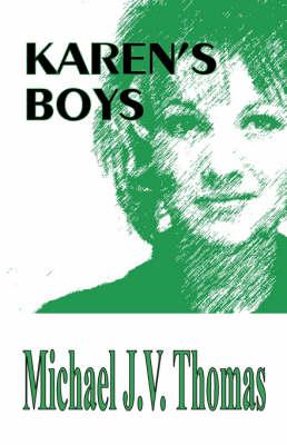 Karen's Boys by Michael J.V. Thomas